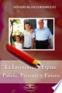 La enseñanza en España: Pasado, presente y futuro