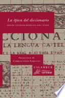 La épica del diccionario. Hitos lexicográficos del XVIII