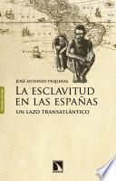 La esclavitud en las Españas