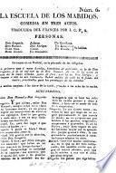 La Escuela de los Maridos. Comedia en tres actos. Traducida [or rather, freely imitated] del frances [of Molière] por I. C. P. A. [i.e. L. Fernández de Moratín.]