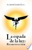 La Espada De La Luz: Resurrección
