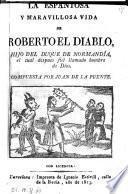 La espantosa y maravillosa vida de Roberto el Diablo, hijo del duque de Normandia etc