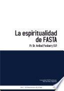 La espiritualidad de Fasta