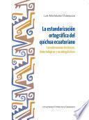 La estandarización ortográfica del quichua ecuatoriano. Consideraciones históricas, dialectológicas y sociolingüísticas