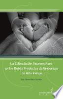 La Estimulación Neuromotora en los Bebés Productos de Embarazo de Alto Riesgo