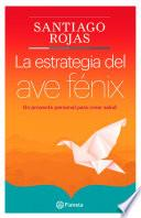 La estrategia del ave Fenix