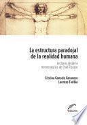 La estructura paradojal de la realidad humana.