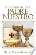 La Eucaristía en El Padre nuestro
