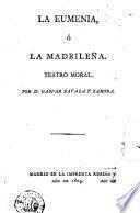 La Eumenia, ó, La madrileña
