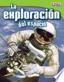 La exploración del espacio (Space Exploration) (Spanish Version)