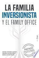 La familia inversionista y el family office