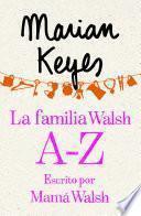 La familia Walsh A-Z, escrito por Mamá Walsh (e-original)