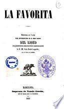 La favorita melodrama en 4 actos para representarse en el gran Teatro del Liceo filarmónico-drámatico barcelonés de S. M. doña Isabel segunda, en el otoño de 1850 [música del Mtro.Donizetti]