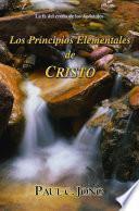La fe del credo de los Apóstoles - Los Principios Elementales de CRISTO