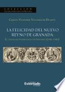 La felicidad del nuevo reyno de Granada: El lenguaje patriótico en Santafé (1791-1797)