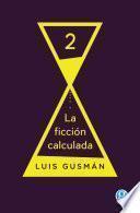 La ficción calculada 2
