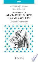 La filosofía de Alicia en el País de las maravillas