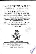 La Filosofía moral declarada y propuesta a la juventud, traducuida del toscano por el P. M. Fr. Antonio Moreno Morales