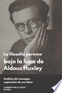 La filosofía perenne bajo la lupa de Aldous Huxley