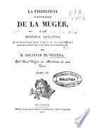 La fisiología y patología de la muger [sic] ó sea Historia analítica de su constitución física y moral, de sus atribuciones y fenómenos, y de todas sus enfermedades