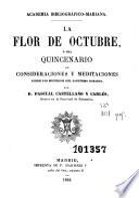 La Flor de octubre, ó sea, Quincenario de consideraciones y meditaciones sobre los misterios del Santísimo Rosario