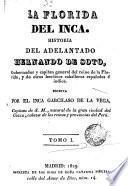 La Florida del Inca. Historia del adelantado Hernando de Soto, gobernador y capitán general del reino de la Florida, y de otros heroicos caballeros españoles e indios