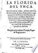 La florida del Ynca. Historia del adelantado Hernando de Soto, governador y capitan general del Reyno de la Florida, y de otros heroicos cavalleros Espanoles e Indios (etc.)