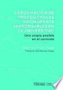 La formación de profesionales socialmente responsables en la universidad