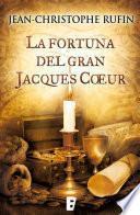 La fortuna del gran Jacques Coeur