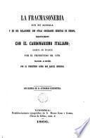 La fracmasoneria en si misma y en sus relaciones con otras sociedades secretas de Europa principalmente con el carbonerismo italiano