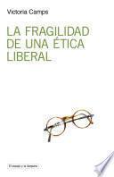 La fragilidad de una ética liberal