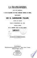 La Francmasoneria en sí misma y en sus relaciones con otras sociedad secretas de Europa, principalmente con el carbonarismo italiano