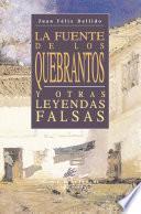 La fuente de los quebrantos y otras leyendas falsas