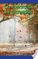 La fuerza de la gravedad (The Power of Gravity)