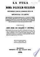 La Fuga del Padre Cirilo (de Alameda y Brea) encubierta por el Gobierno de S. M. Opusculo cuarto, que contiene las esposiciones del M. V. Cabildo Catedral de la Iglesia Metropolitana de Santiago de Cuba, desde el mes de Enero hasta el de Abril de 1837, designando los autores de la evasión furtiva de su prelado, e informando de las peregrinas circunstancias del suceso. Publícalas Don J. de Bulnes y Solera