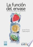 La función del envase en la conservación de alimentos.