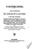 La Galanteria Española. Sistema y diccionario manual del lenguage de la galanteria, etc