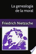 La genealogía de la moral Un escrito polémico