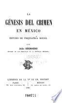 La génesis del crimen en México