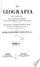 La Geografía pintoresca, segun los novísimos descubrimientos, tratados, balances comerciales, censos é investigaciones, 1