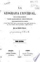 La Geografía Universal: (395 p. , [5] h. de lám.)