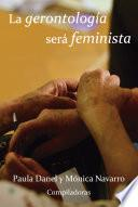 La gerontología será feminista