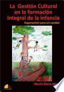 La Gestión Cultural en la formación integral de la infancia