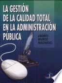 La gestión de calidad total en la administración pública