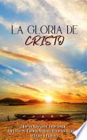 La Gloria de Cristo