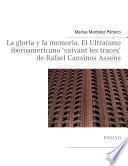 La gloria y la memoria. El Ultraísmo iberoamericano 'suivant les traces' de Rafael Cansinos Assens