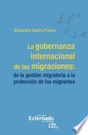 La gobernanza internacional de las migraciones