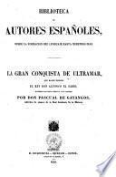 La gran conquista de ultramar, que mando escribir el rey don Alfonso el Sabio ilustrada con notas criticas y un glosario por don Pascual de Gayangos