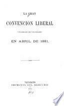 La Gran convención liberal, celebrada en Valparaiso en abril de 1881