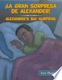 ¡La Gran Sorpresa De Alexander!